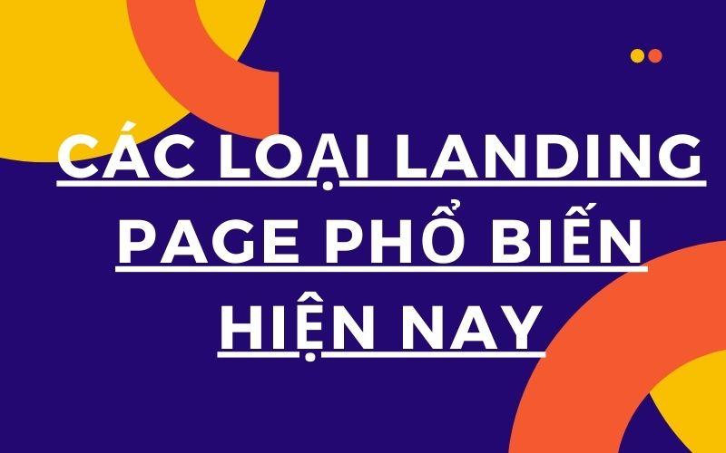 Các loại landing page phổ biến hiện nay 2021